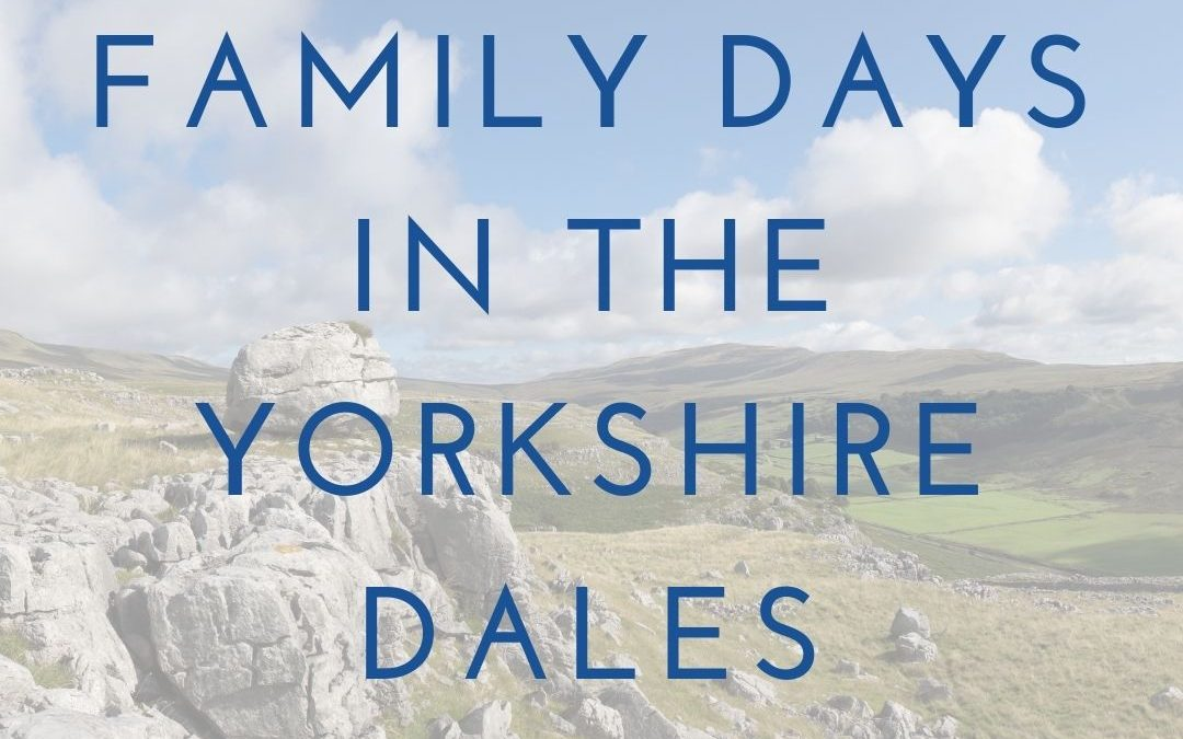 Family Fun in the Yorkshire Dales